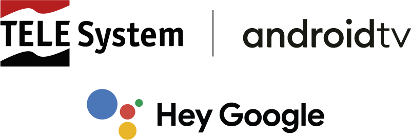 TELE System, Android TV, Hey Google