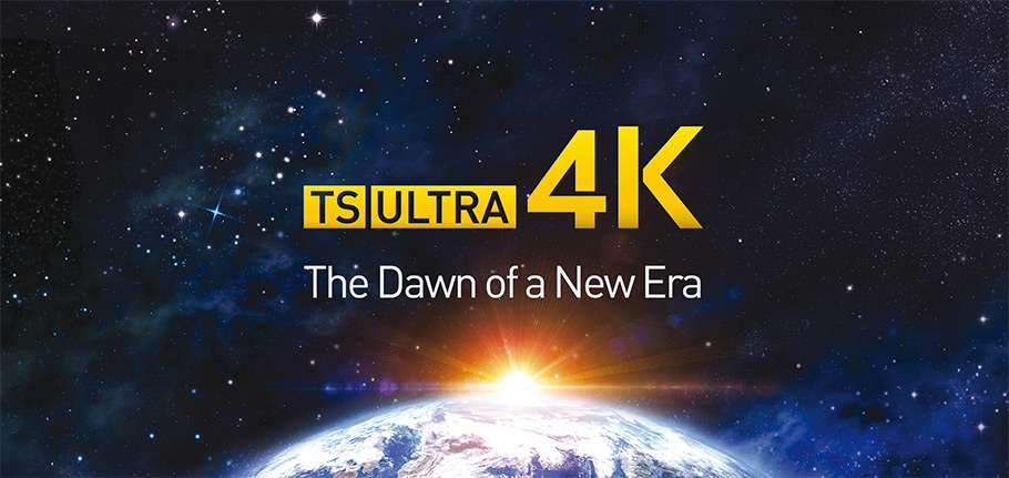 TS ULTRA 4K: the dawn of a new era
