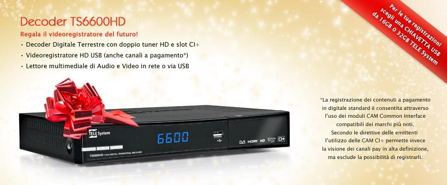 Decoder TS6600HD: Regala il videoregistratore del futuro!